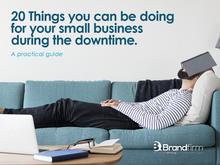 20 things you can be doing for your small business during the downtime (after you've finished watchi