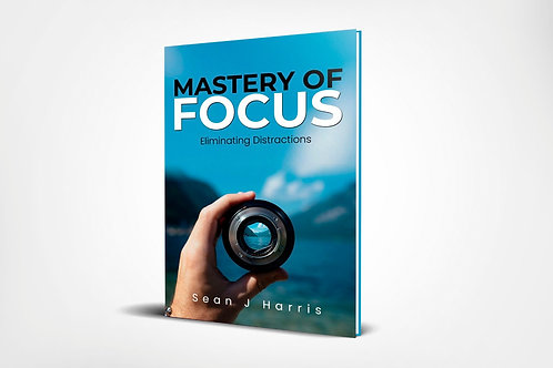 Mastery of Focus eBook