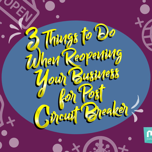 3 things to do when reopening your business for post circuit breaker