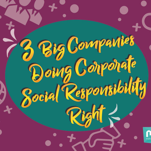 3 big companies doing Corporate Social Responsibility right