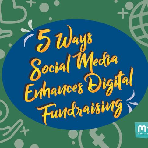 5 Ways Social Media Enhances Digital Fundraising