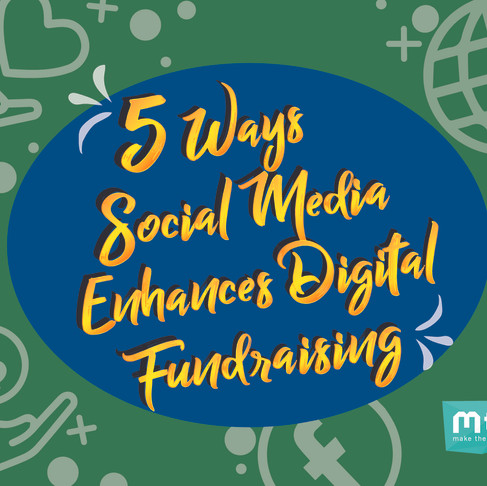 5 Ways Social Media Enhances Digital Fundraising