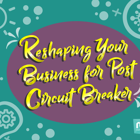 Reshaping your business for post circuit breaker