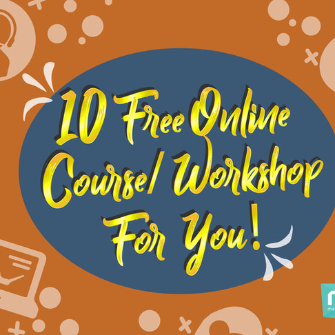 10 free online courses/workshops for you!