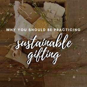 Why you should be practicing sustainable gifting
