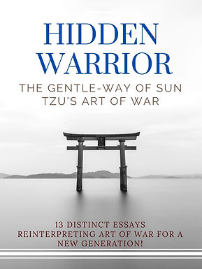 13 Distinct Essays Reinterpreting the Ancient Wisdom of Sun Tzu for a New Generation!