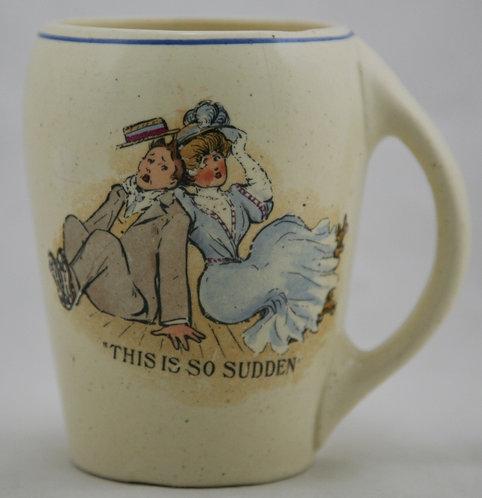 Roseville Creamware Novelty Mug 'This is so Sudden'