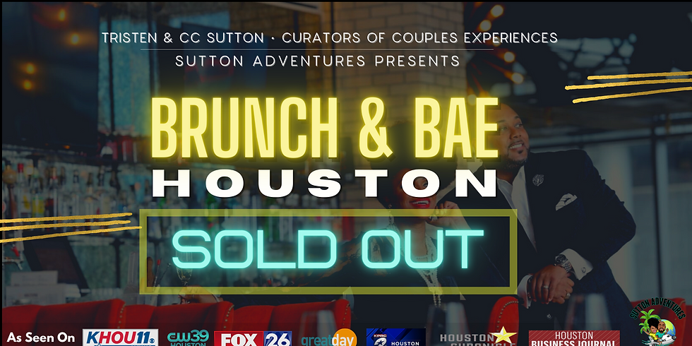 Brunch & Bae   Houston