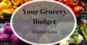 Your Grocery Budget: Waste Less