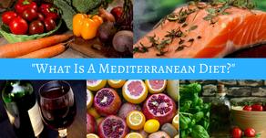 """""""What is a Mediterranean Diet?"""""""