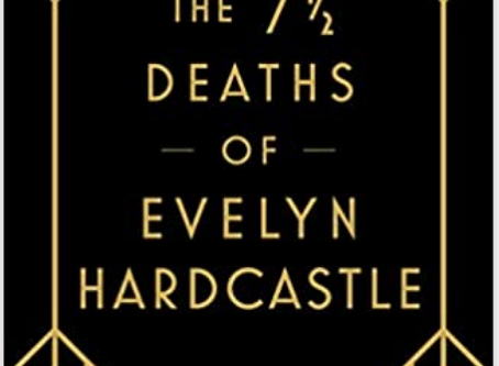 What I'm Reading - The 7 ½ Deaths of Evelyn Hardcastle