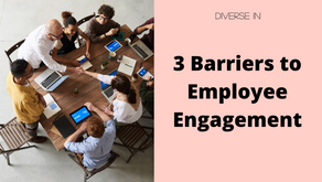 3 Barriers to Employee Engagement