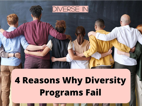 4 Reasons Why Diversity Programs Fail