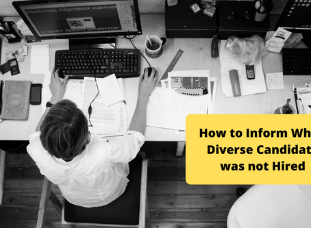 How to Inform When Diverse Candidate was not Hired