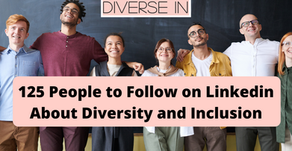 125 People to Follow on Linkedin About Diversity and Inclusion