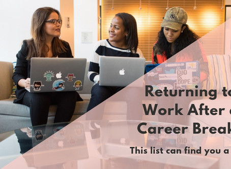 Returning to Work After a Career Break? This list can Find You a Job