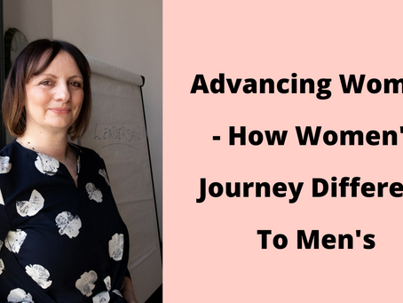 Advancing Women - How Women's Journey Different To Men's