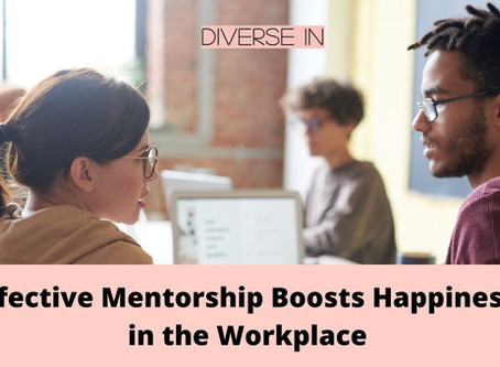 Effective Mentorship Boosts Happiness in the Workplace