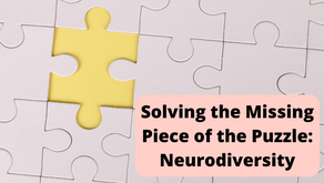 Solving the Missing Piece of the Puzzle: Neurodiversity