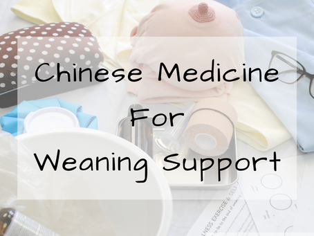 Chinese Medicine For Weaning Support