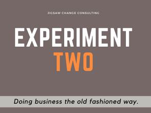 Experiment #2 - Doing business the old fashioned way
