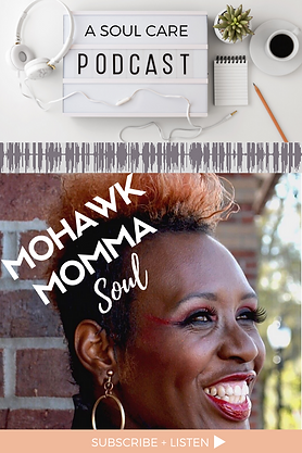 Mohawkmomma Soul_A Soul Care Podcast.png