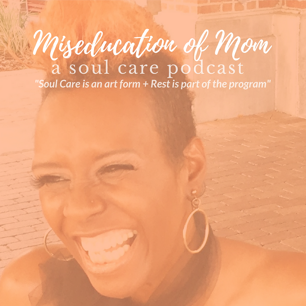 Miseducation of Mom Podcast