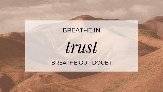 Breathe in Trust