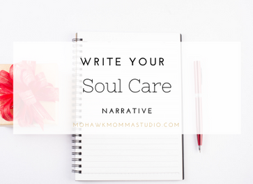 Write Your Soul Care Narrative