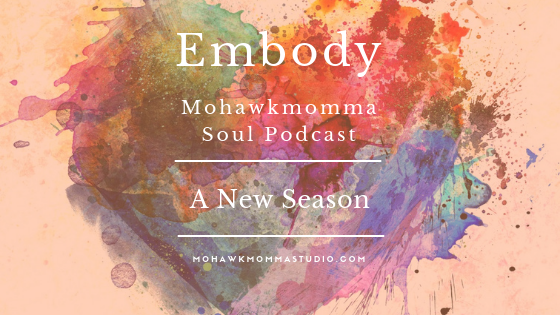 Mohawkmomma Soul Podcast Season 4