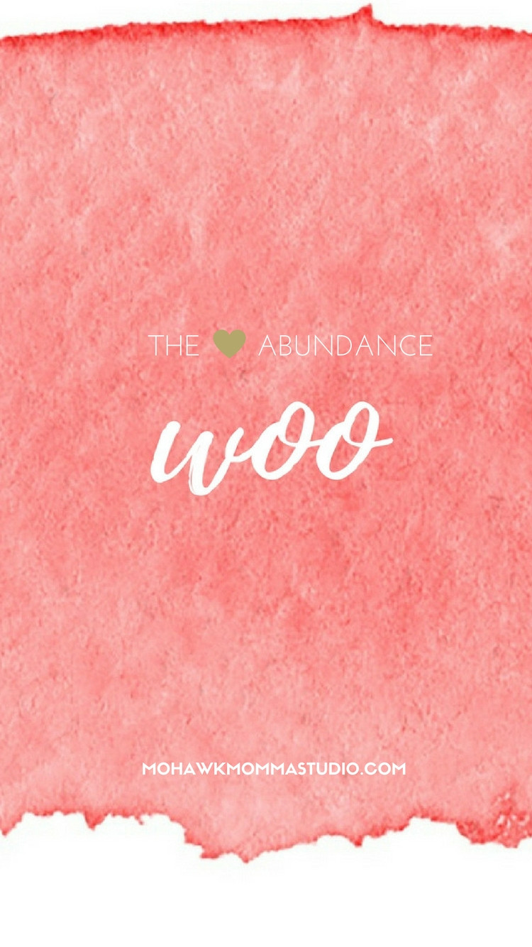 The Abundance Woo iPhone Wallpaper