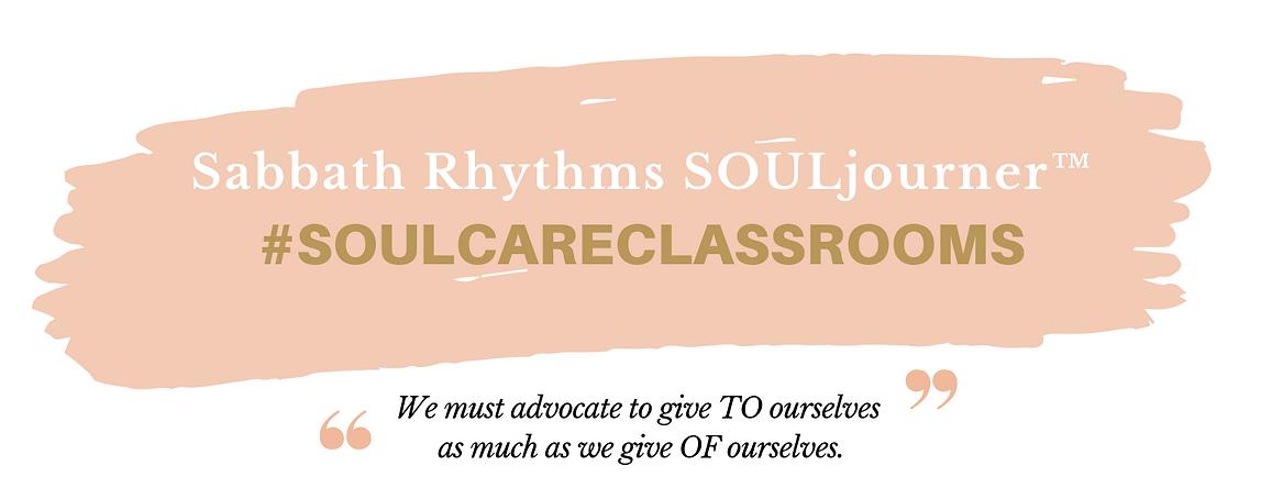 Sabbath Rhythms SOULjouner #SOULCARECLAS