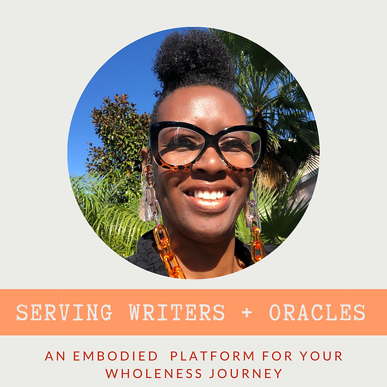 Serving Writers and Oracles An Embodied Platform For Your Wholeness Journey