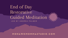 The End of The Day Restorative Guided Meditation