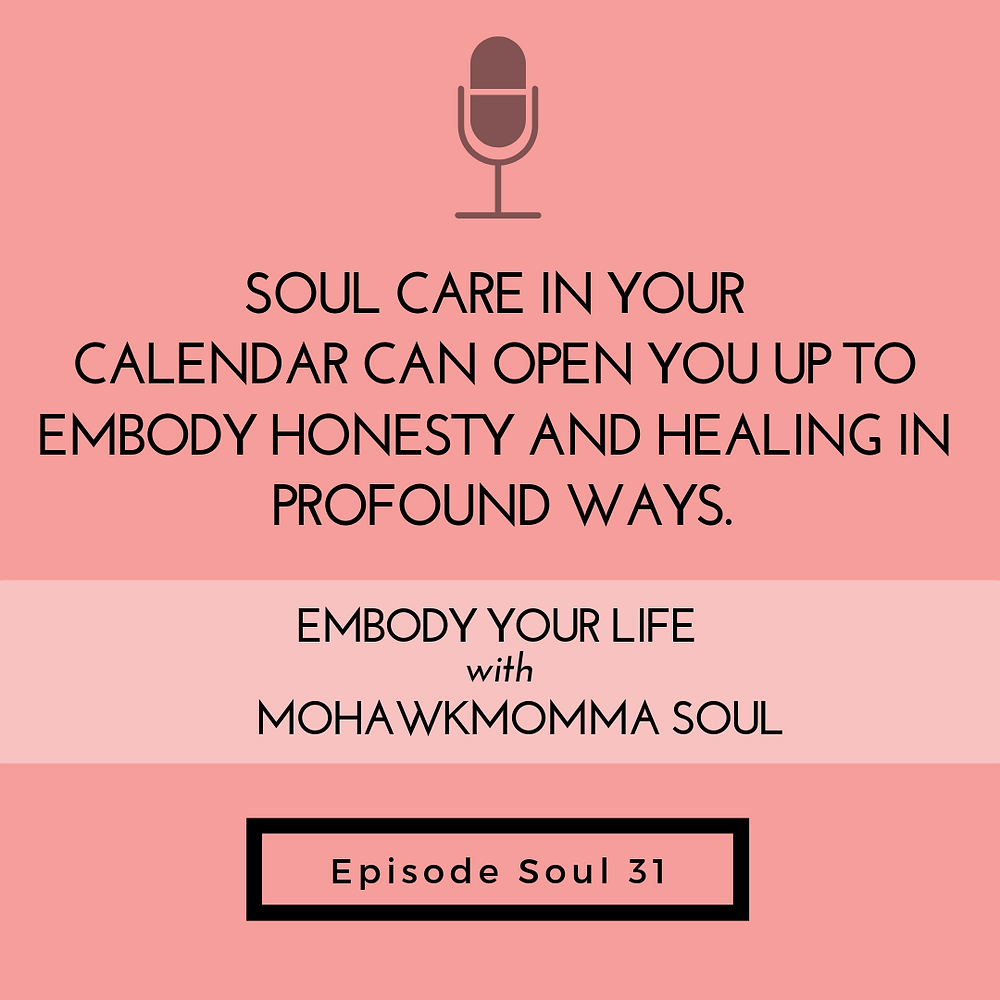 Soul Care Can Open Us Up Mohawkmomma Podcast Episode 31