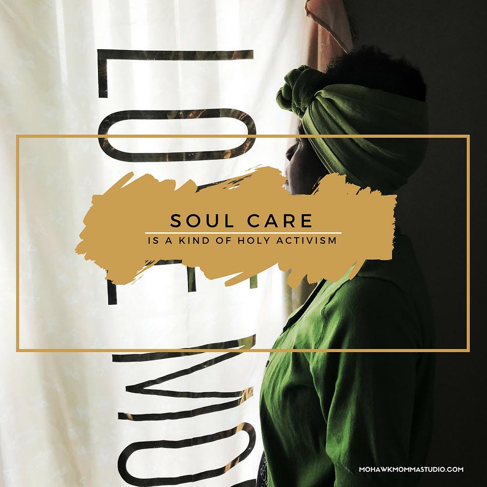 Soul Care, A Holy Activism