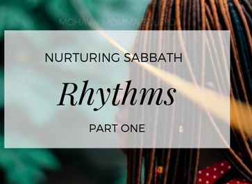 Nurturing Sabbath Rhythms Part One