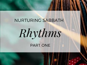 Nurturing Sabbath Rhythms Part One