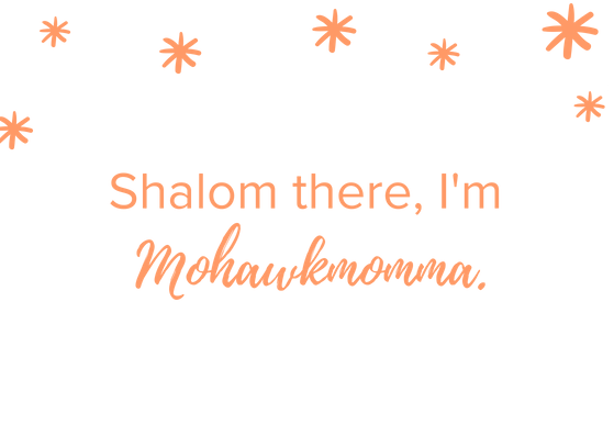 Hello, I'm Mohawkmomma Banner_White_Oran