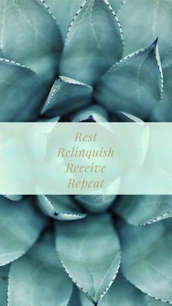 Rest. Relinquish. Receive. Repeat.
