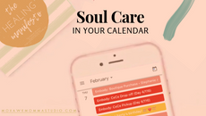 How To Approach Soul Care In Your Calendar