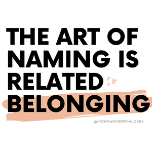 The art of naming is related to belonging