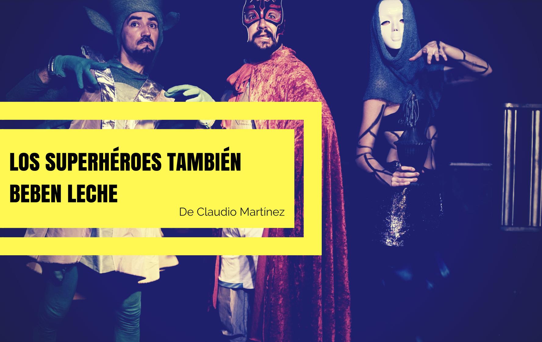 LOS_SÚPER_HEROES_TAMBIÉN_BEBEN_LECHE_sen