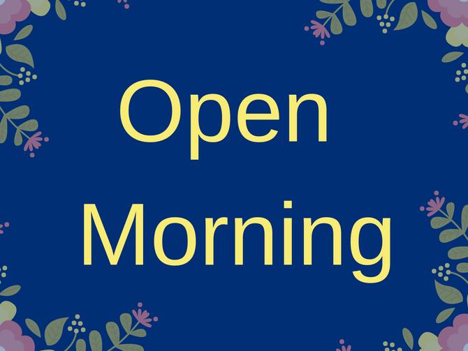 Open Morning 27th June 2020