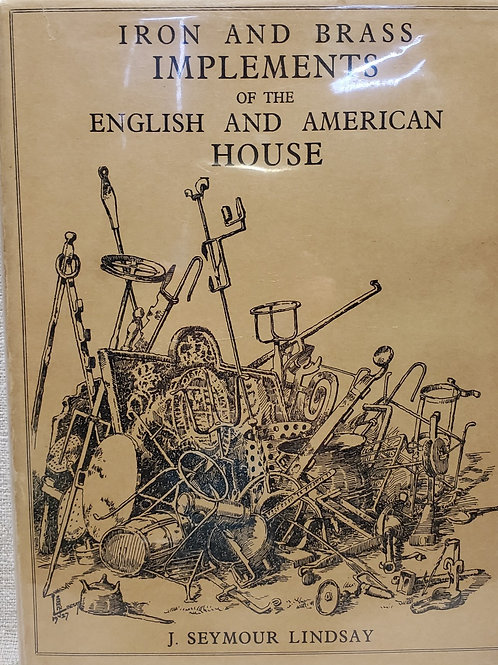 Iron and Brass Implements of the English and American House