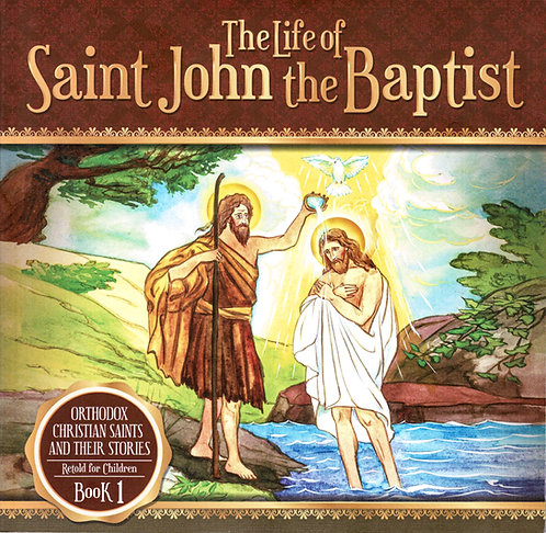 The Life of Saint John the Baptist (Ages 8+)