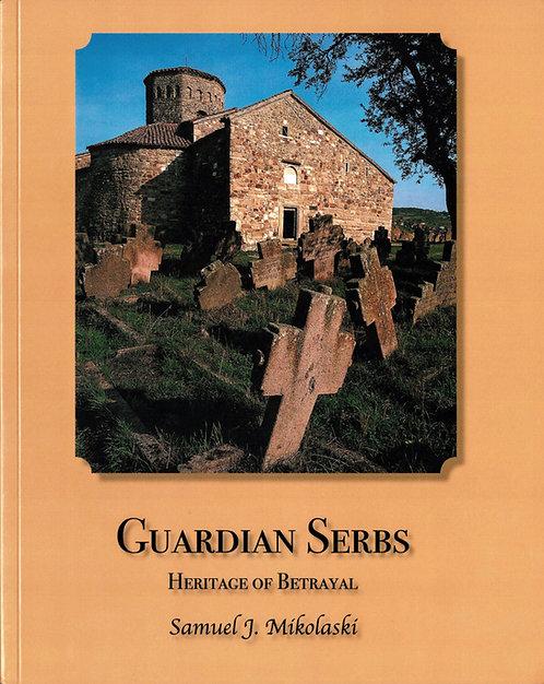 Guardian Serbs - Heritage of Betrayal