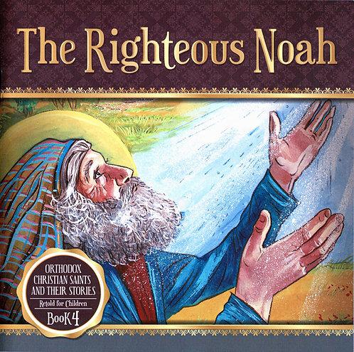 The Righteous Noah (Ages 8+)