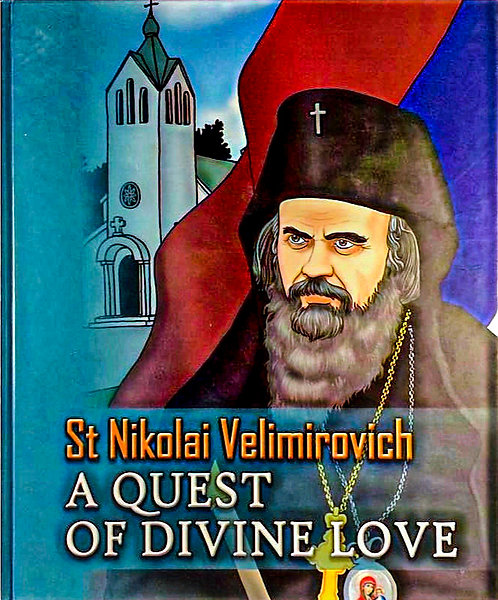 St. Nikolai Velimirovich: A Quest of Divine Love (Ages 10+)