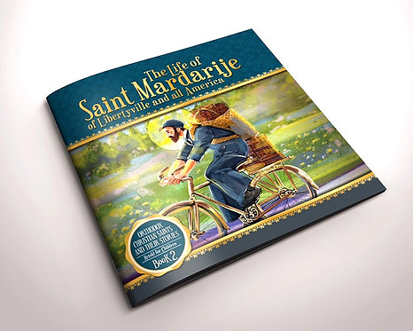The Life of Saint Mardarije of Libertyville and all America (Ages 8+)